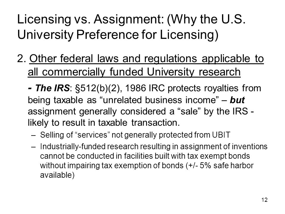 12 Licensing vs. Assignment: (Why the U.S. University Preference for Licensing) 2.