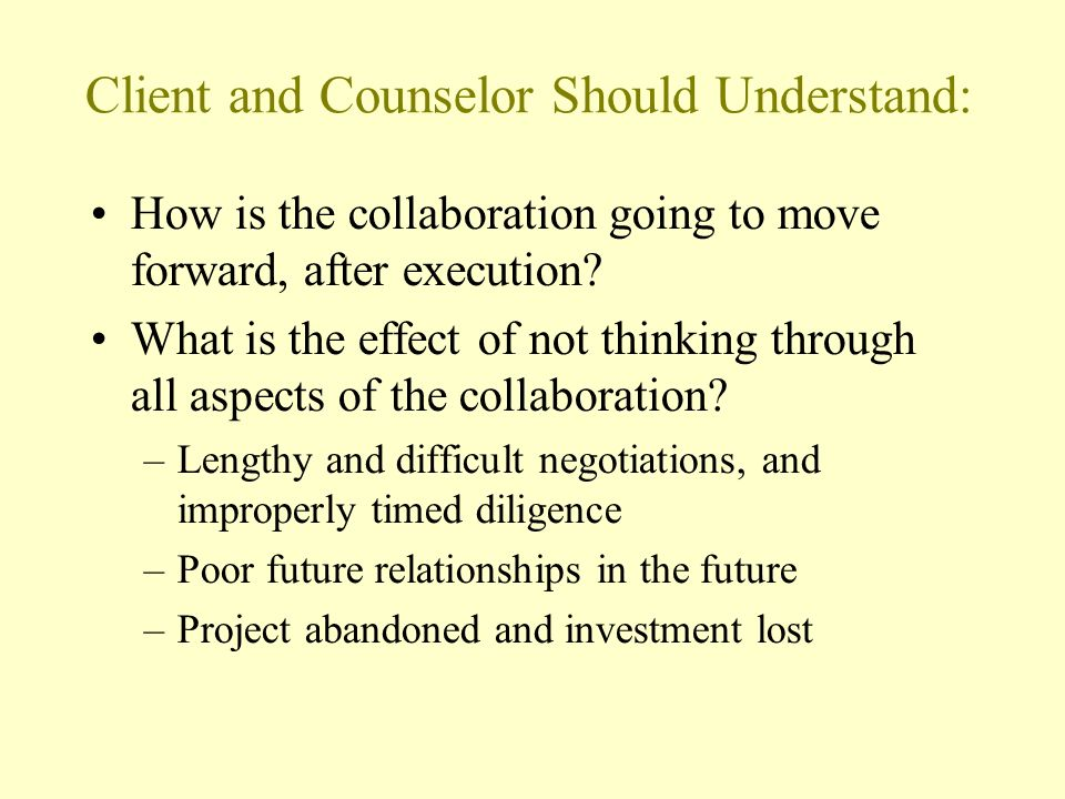Client and Counselor Should Understand: How is the collaboration going to move forward, after execution.