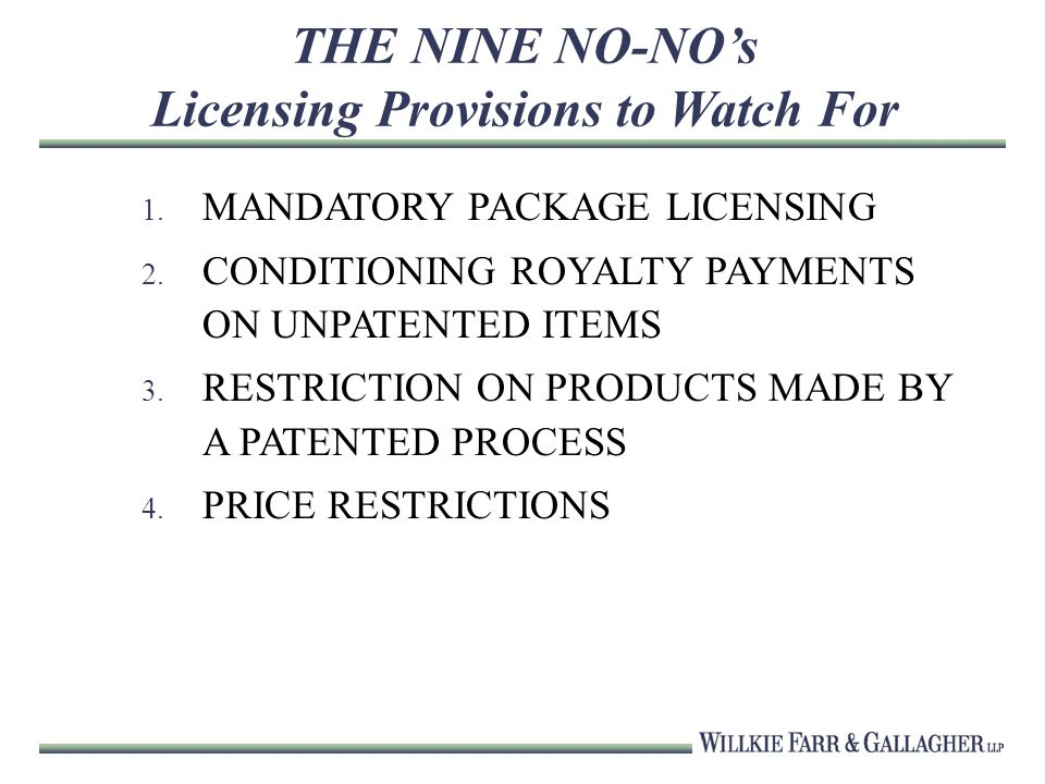 THE NINE NO-NOs Licensing Provisions to Watch For 1.