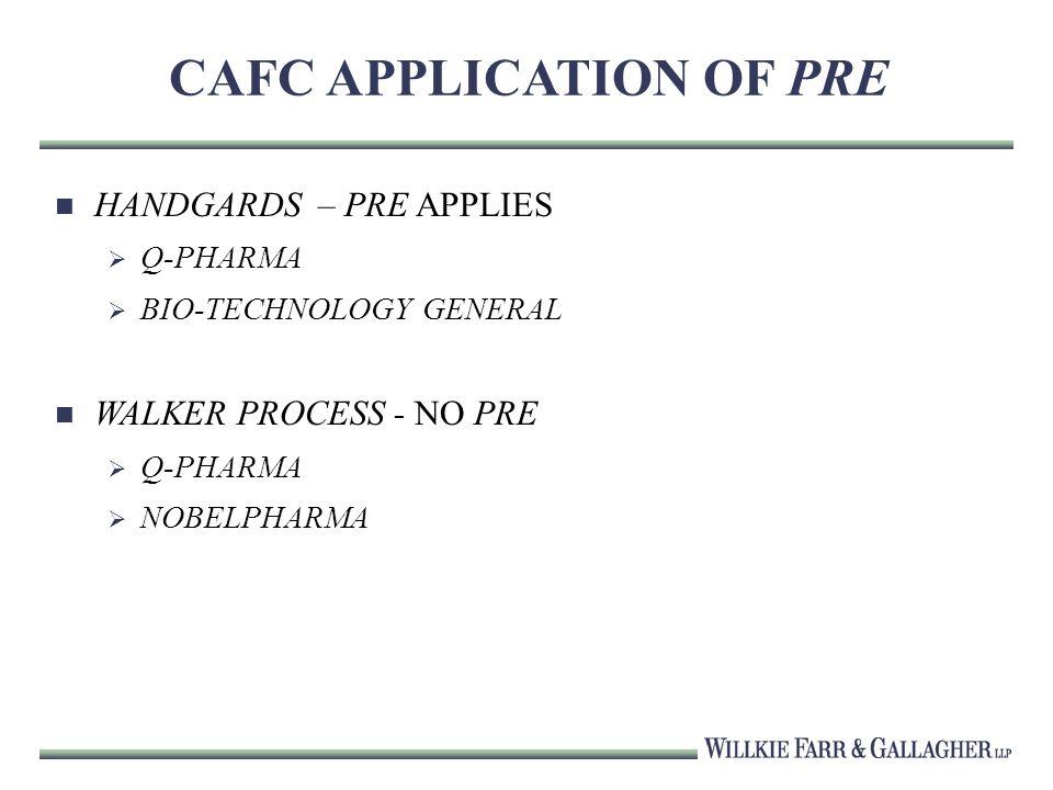CAFC APPLICATION OF PRE HANDGARDS – PRE APPLIES Q-PHARMA BIO-TECHNOLOGY GENERAL WALKER PROCESS - NO PRE Q-PHARMA NOBELPHARMA