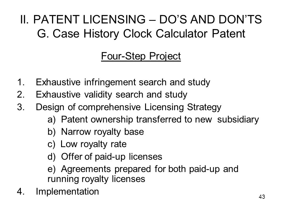 43 II.PATENT LICENSING – DOS AND DONTS G.
