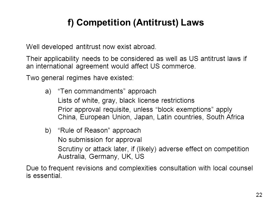 22 f) Competition (Antitrust) Laws Well developed antitrust now exist abroad.
