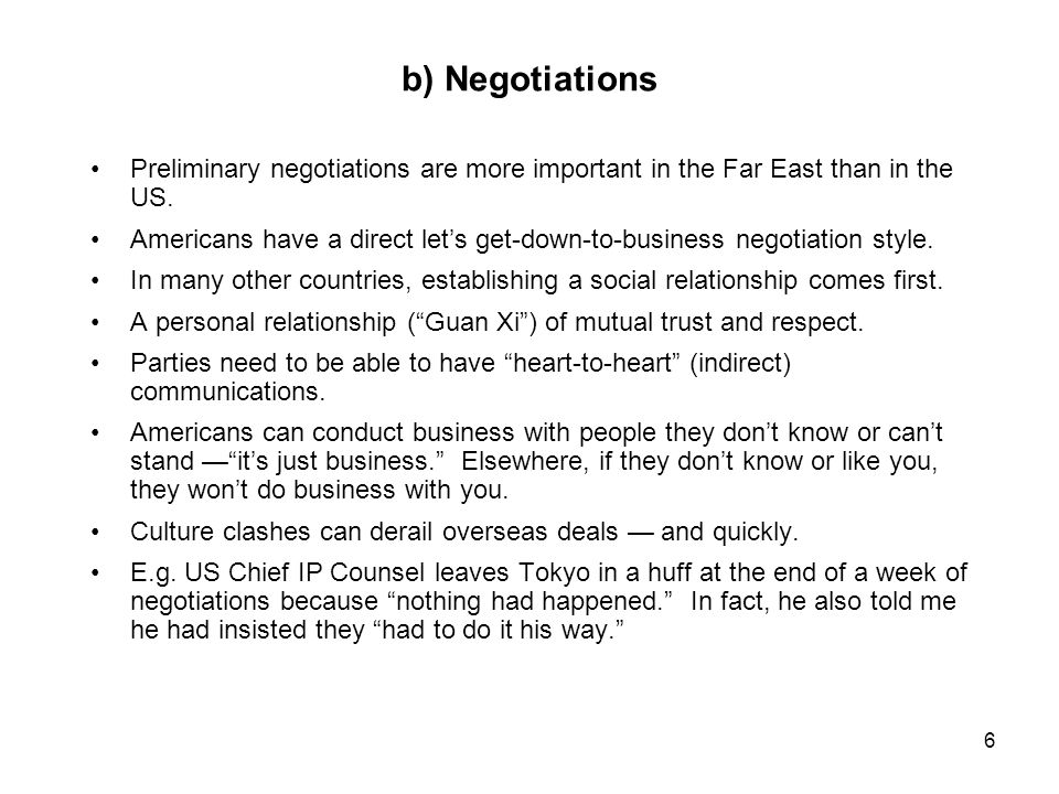 6 b) Negotiations Preliminary negotiations are more important in the Far East than in the US.