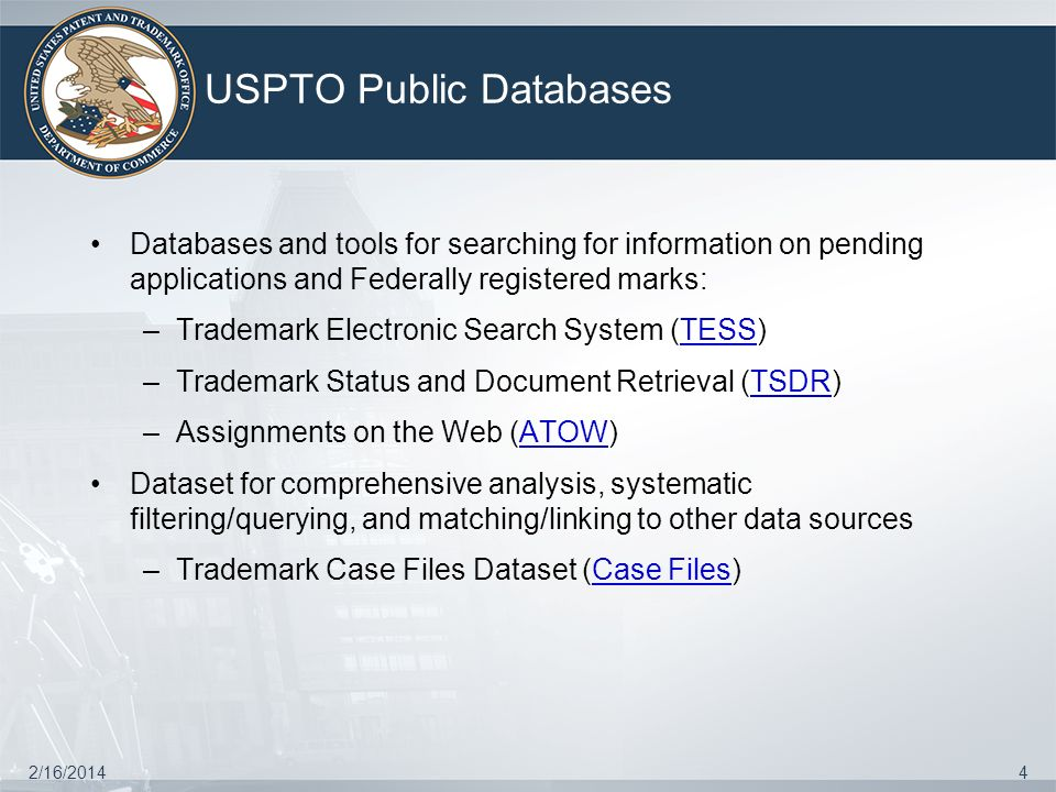 USPTO Public Databases 2/16/20144 Databases and tools for searching for information on pending applications and Federally registered marks: –Trademark