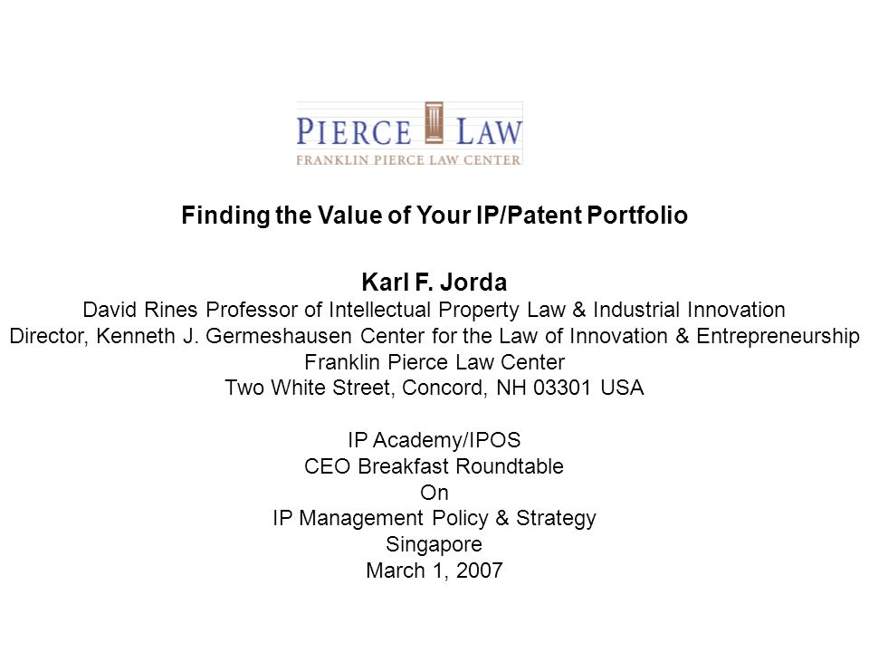 Finding the Value of Your IP/Patent Portfolio Karl F.