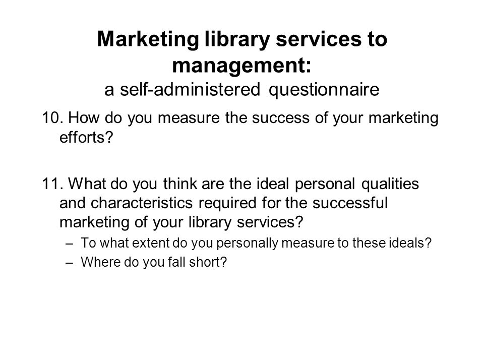 Marketing library services to management: a self-administered questionnaire 10.