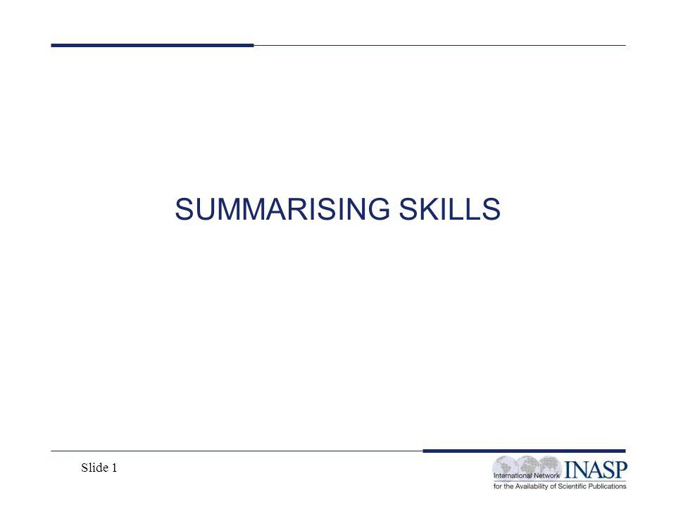Slide 1 SUMMARISING SKILLS