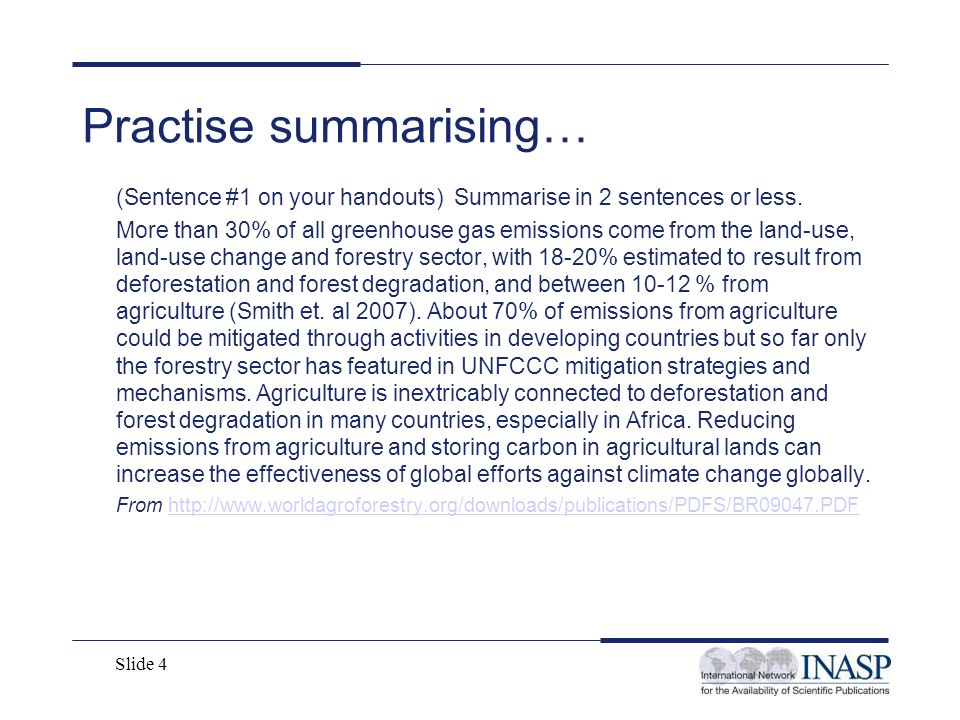Slide 4 Practise summarising… (Sentence #1 on your handouts) Summarise in 2 sentences or less. More than 30% of all greenhouse gas emissions come from