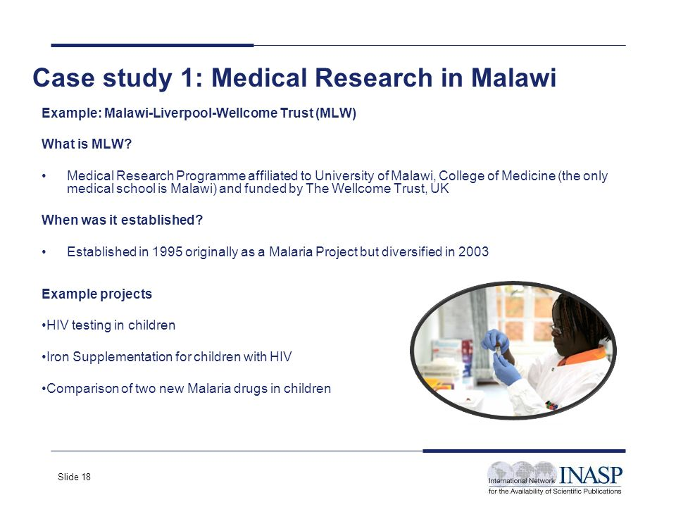 Slide 18 Example: Malawi-Liverpool-Wellcome Trust (MLW) What is MLW.