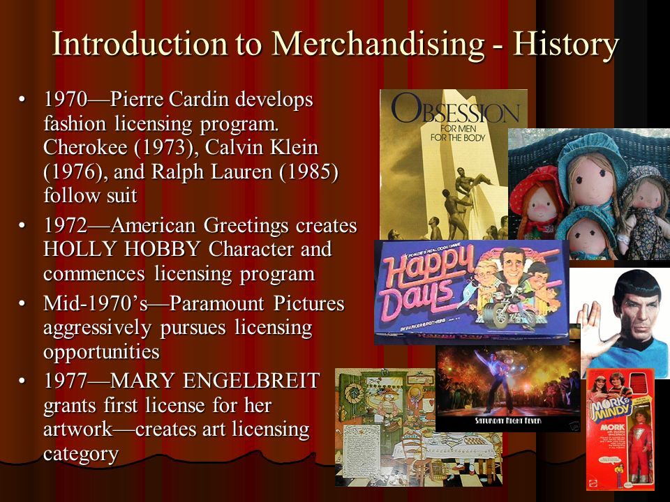 Introduction to Merchandising - History 1970Pierre Cardin develops fashion licensing program.
