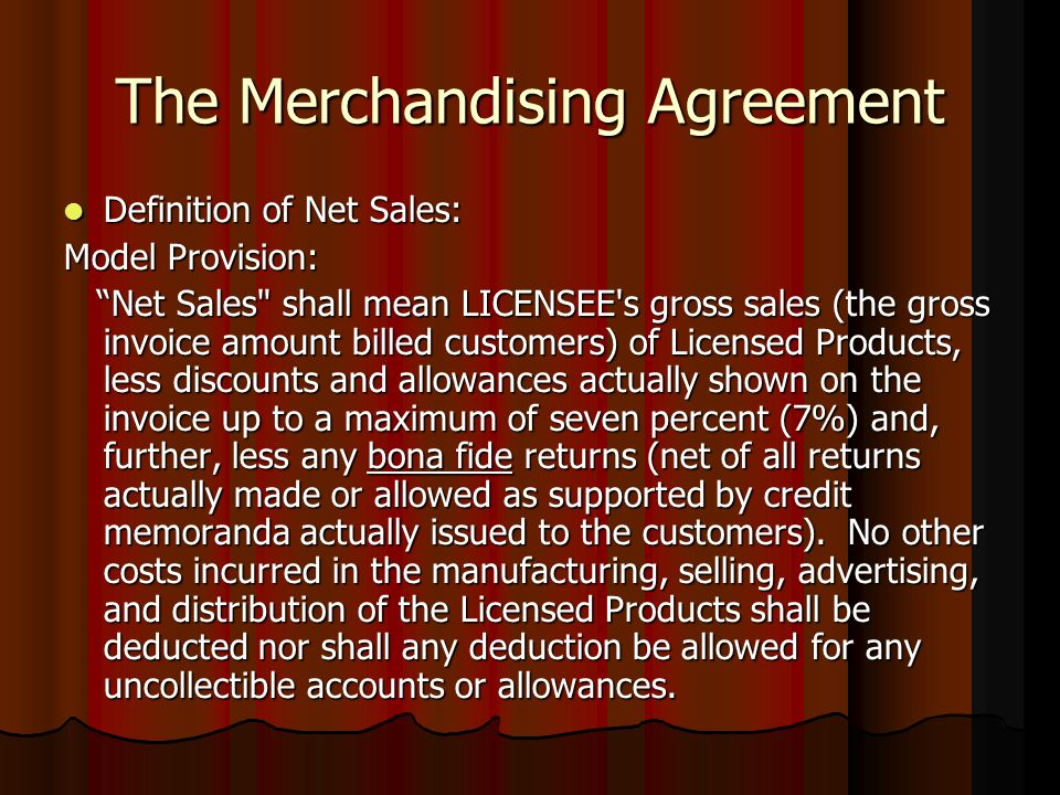 The Merchandising Agreement Definition of Net Sales: Definition of Net Sales: Model Provision: Net Sales