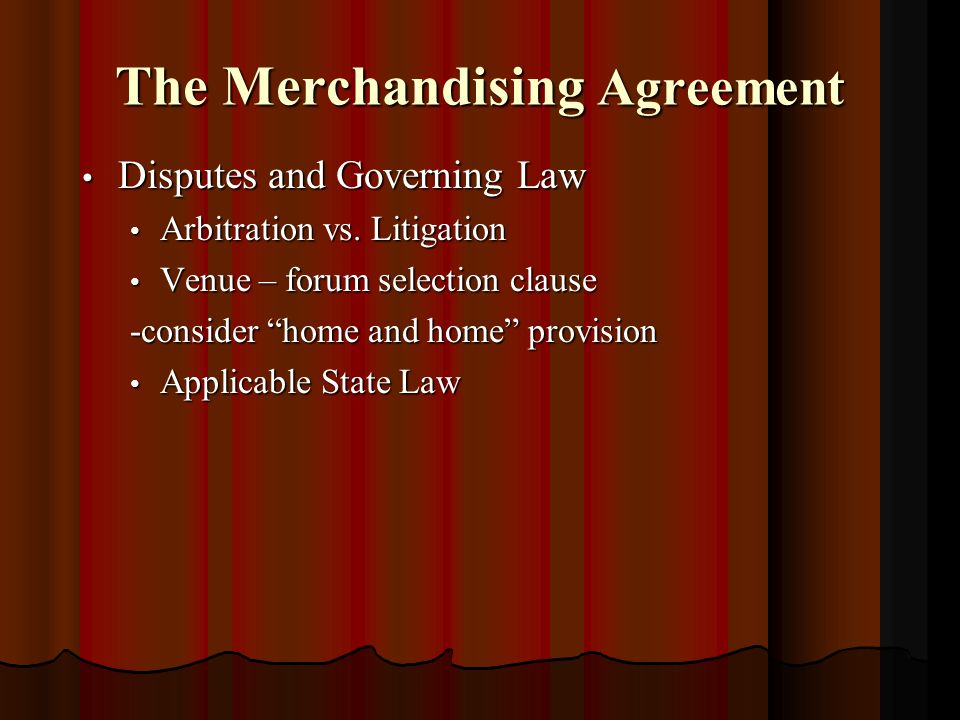 The Merchandising Agreement Disputes and Governing Law Disputes and Governing Law Arbitration vs.