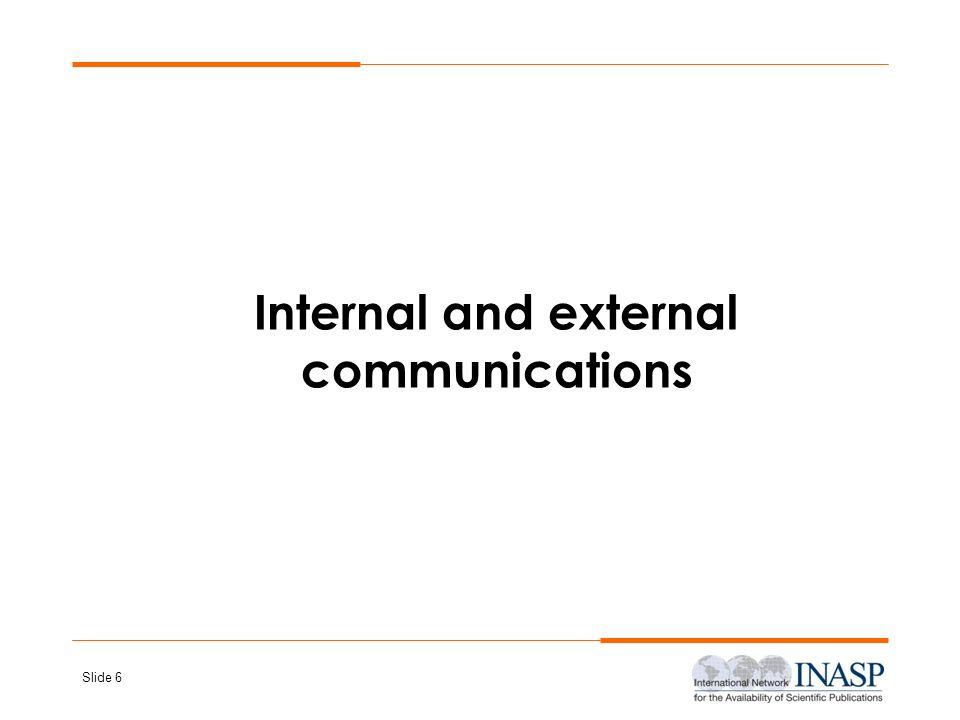 Slide 6 Internal and external communications