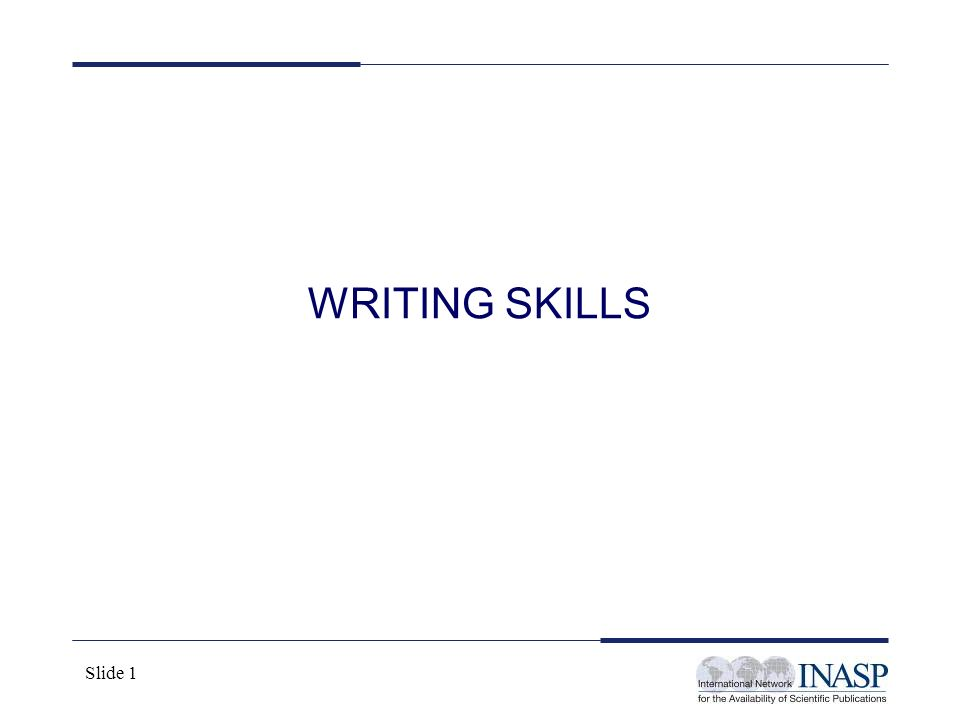 Slide 1 WRITING SKILLS