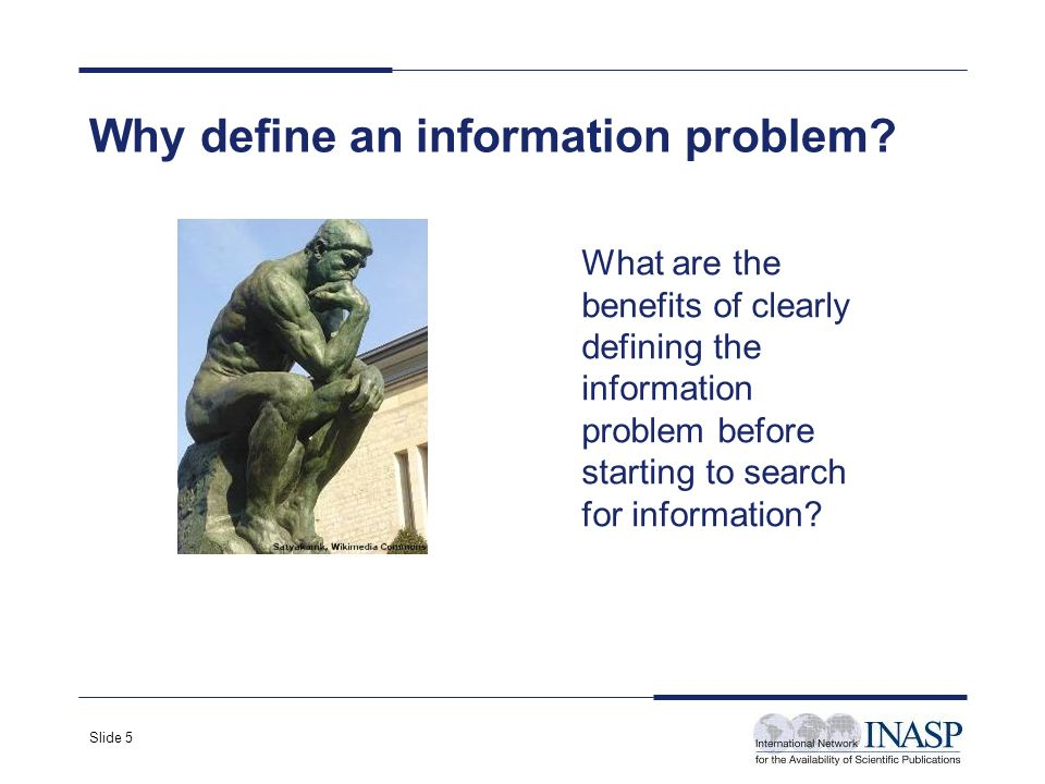 Slide 5 Why define an information problem.