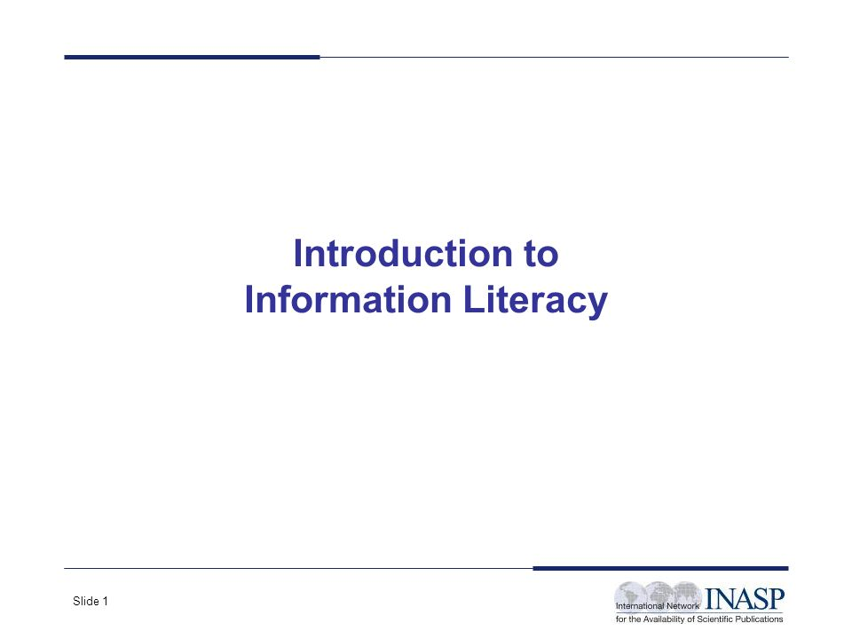 Slide 1 Introduction to Information Literacy