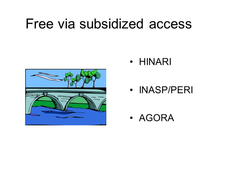 Free via subsidized access HINARI INASP/PERI AGORA