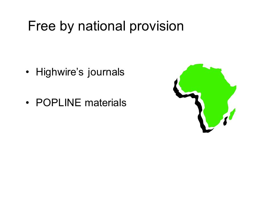 Free by national provision Highwires journals POPLINE materials