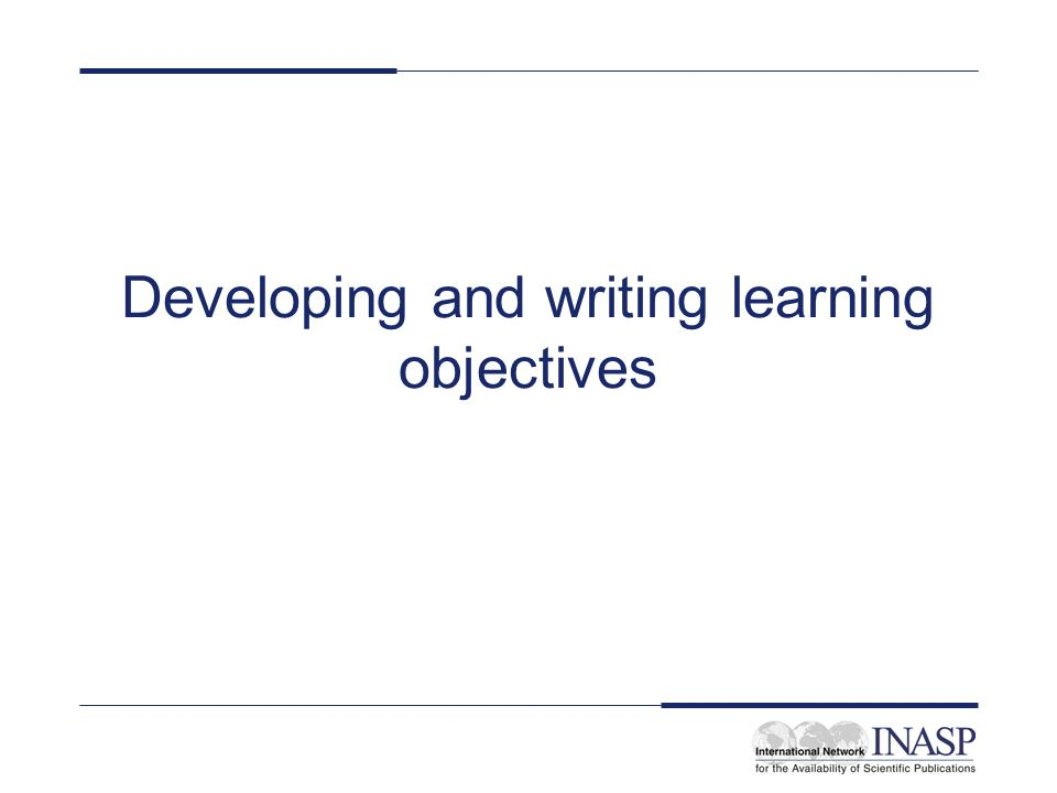 Developing and writing learning objectives