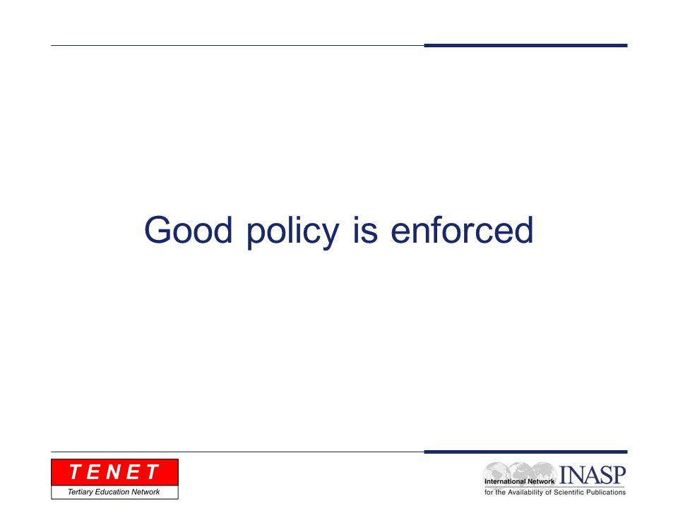 Good policy is enforced