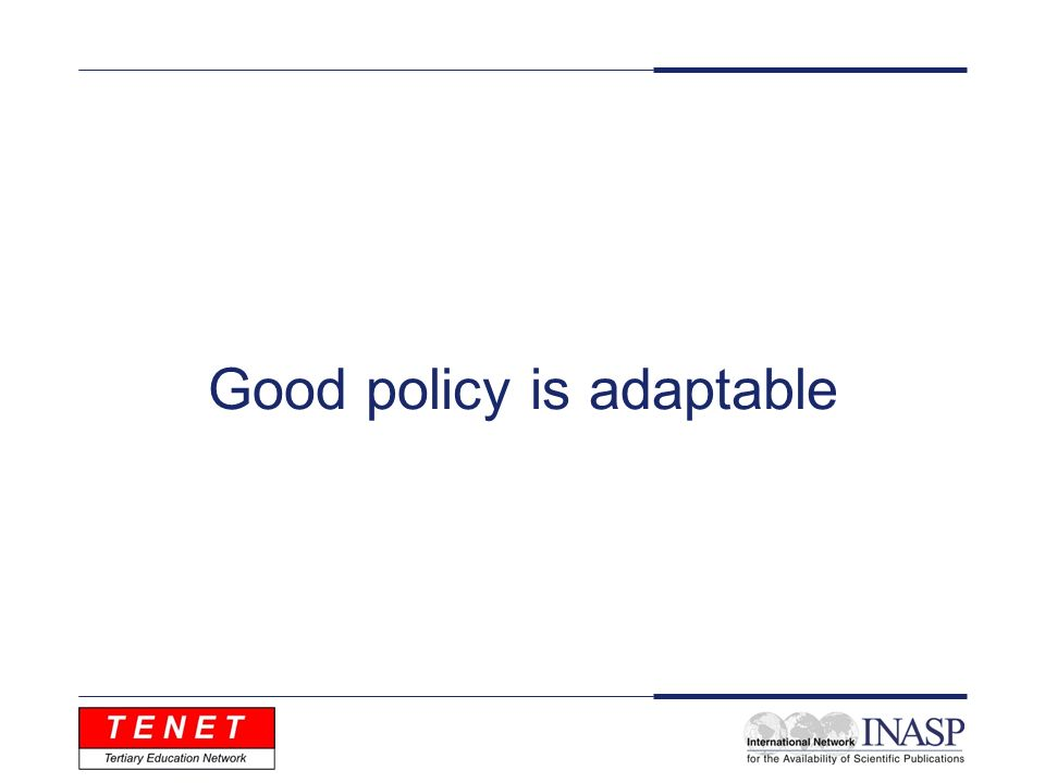 Good policy is adaptable