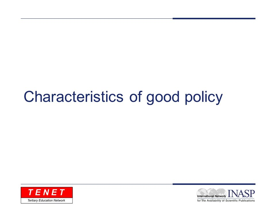 Characteristics of good policy