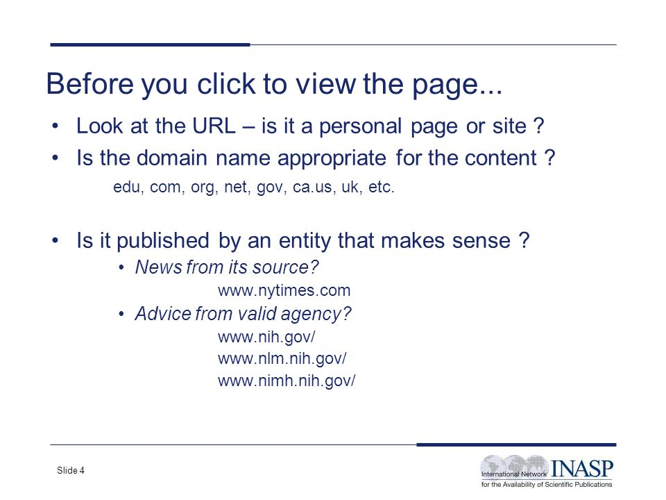 Slide 4 Before you click to view the page... Look at the URL – is it a personal page or site .