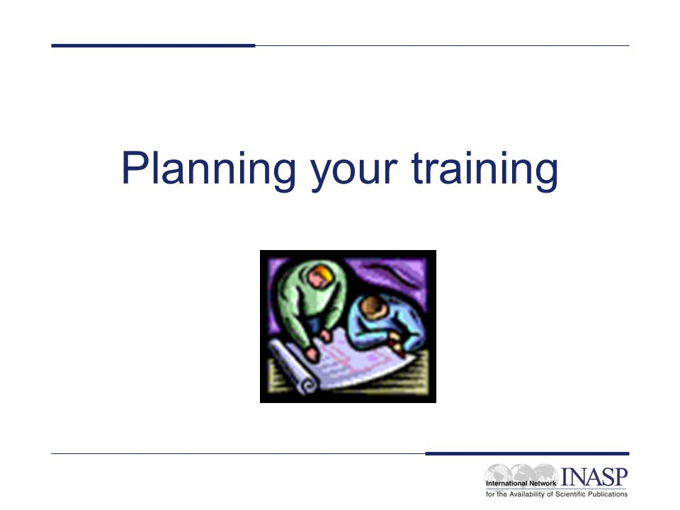 Planning your training