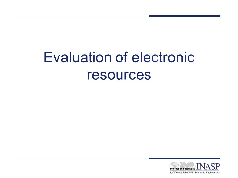 Evaluation of electronic resources