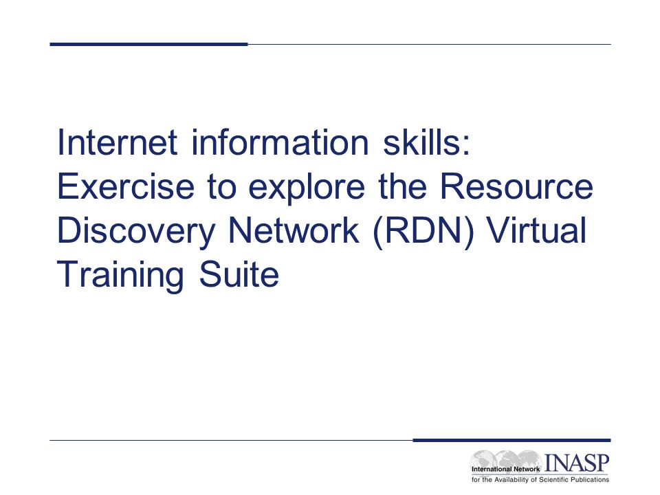 Internet information skills: Exercise to explore the Resource Discovery Network (RDN) Virtual Training Suite
