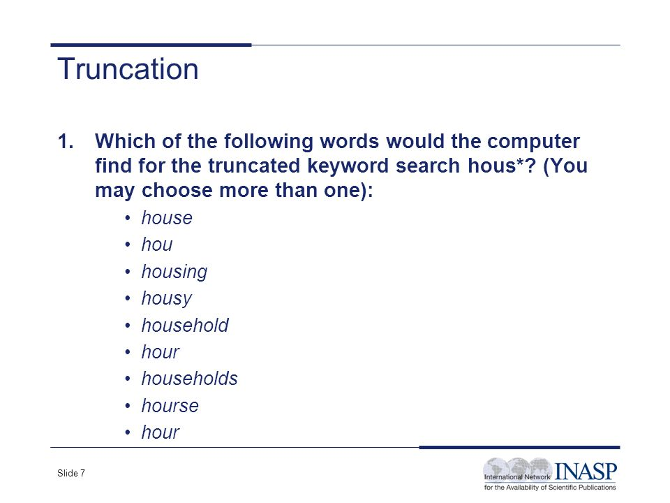 Slide 8 a.Give an example of truncation using the term computer.