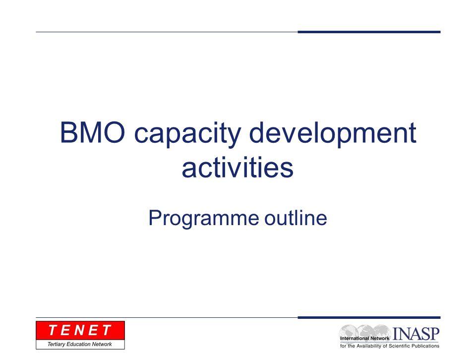 BMO capacity development activities Programme outline