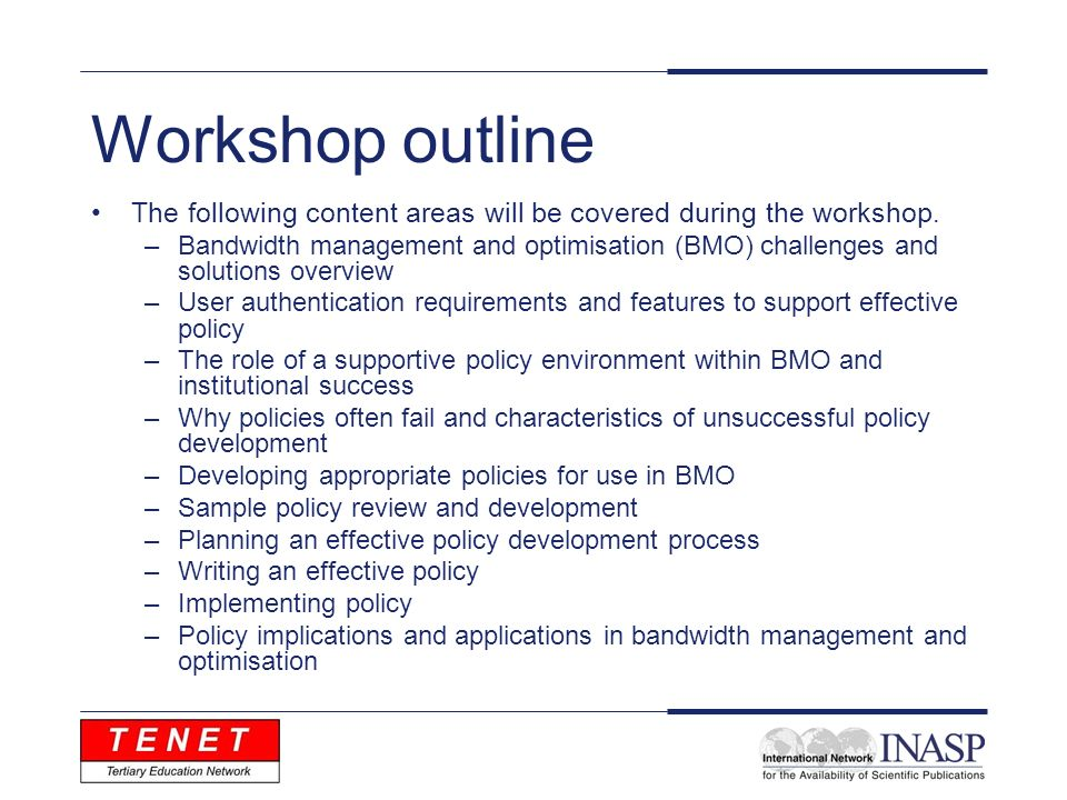Workshop outline The following content areas will be covered during the workshop.