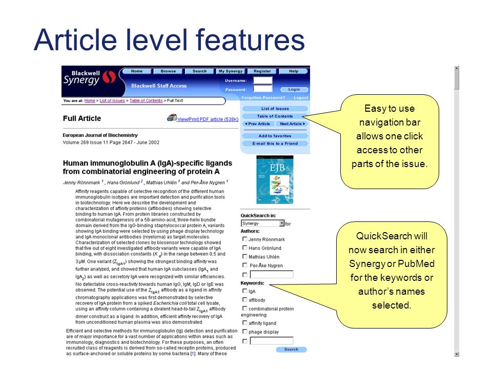 Article level features QuickSearch will now search in either Synergy or PubMed for the keywords or authors names selected.