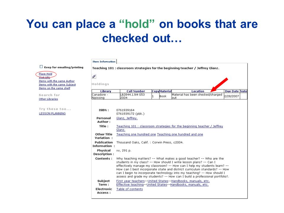 You can place a hold on books that are checked out…