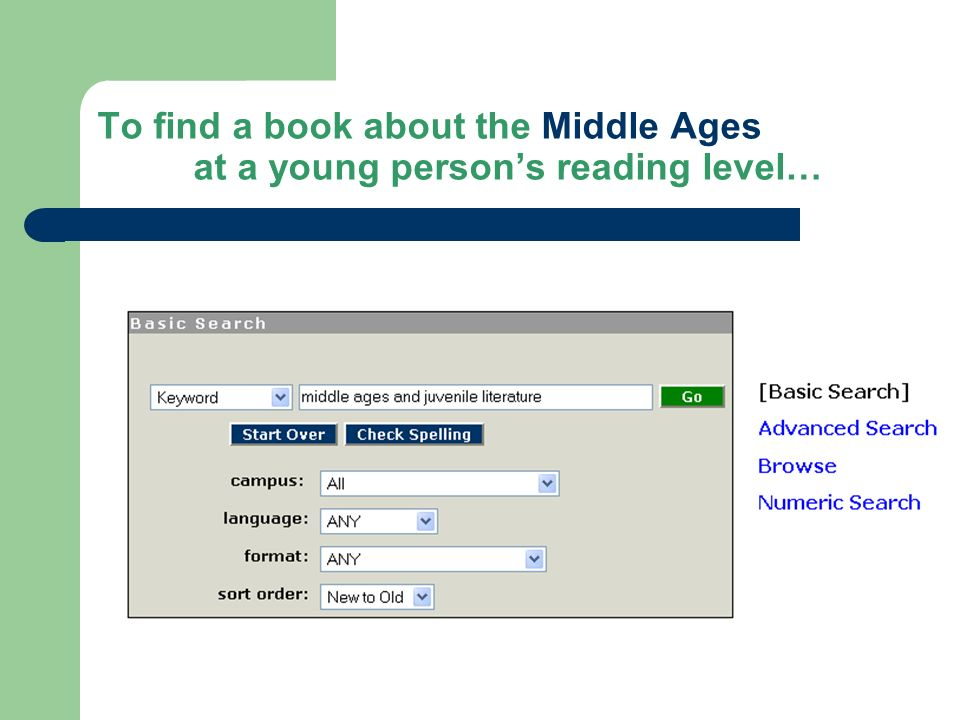 To find a book about the Middle Ages at a young persons reading level…