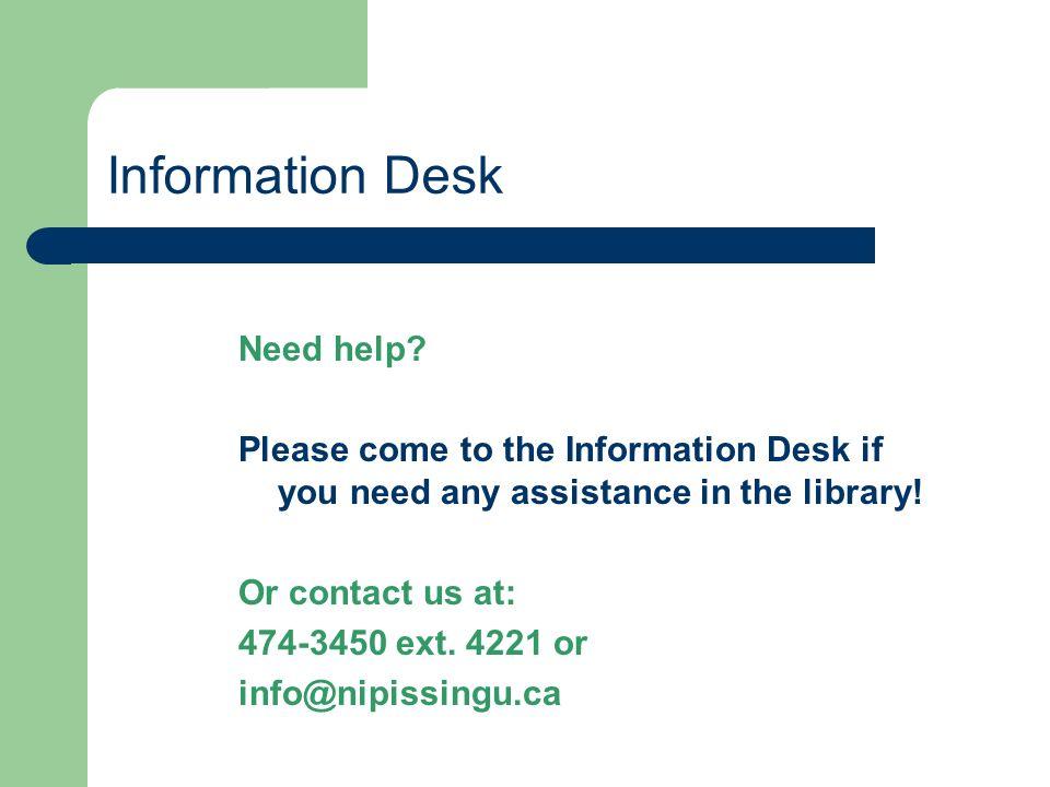 Information Desk Need help.