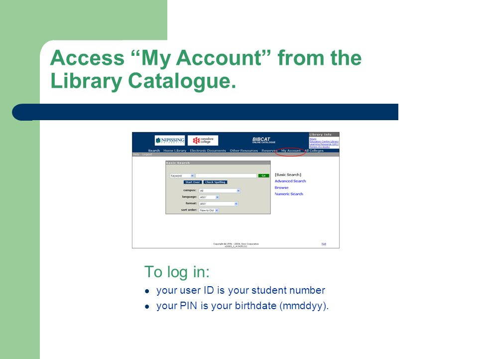 Access My Account from the Library Catalogue.