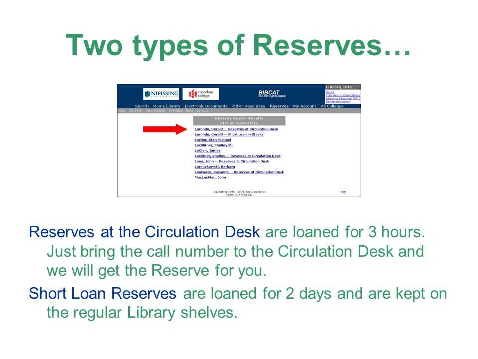 Two types of Reserves… Reserves at the Circulation Desk are loaned for 3 hours.