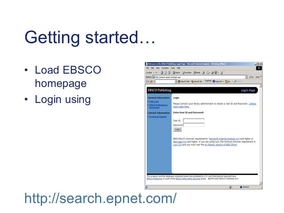 Getting started… Load EBSCO homepage Login using http://search.epnet.com/