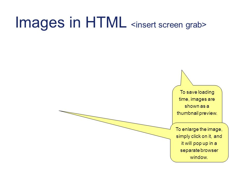 Images in HTML To save loading time, images are shown as a thumbnail preview.