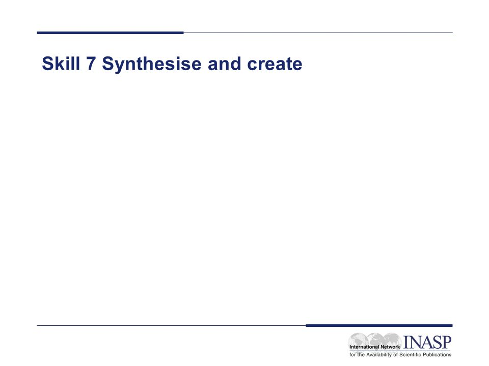 Skill 7 Synthesise and create