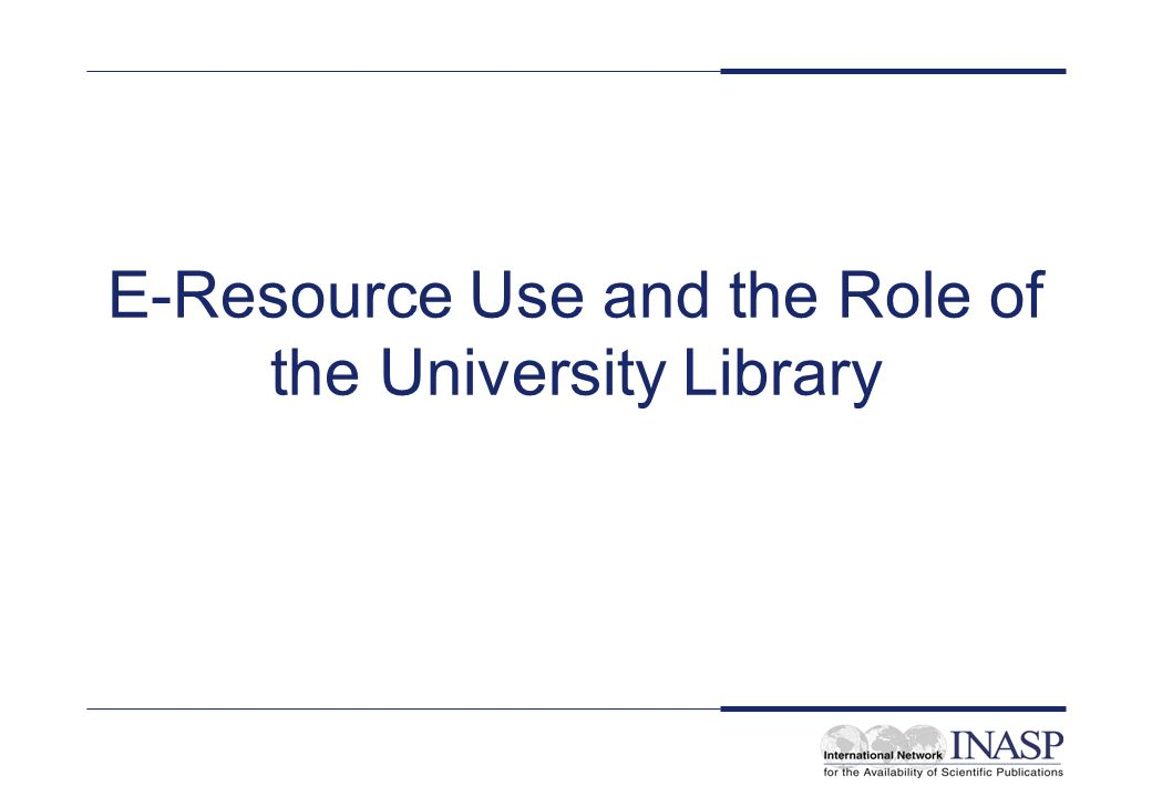 E-Resource Use and the Role of the University Library