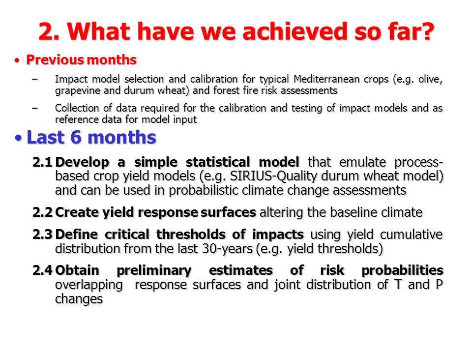 Previous monthsPrevious months –Impact model selection and calibration for typical Mediterranean crops (e.g.