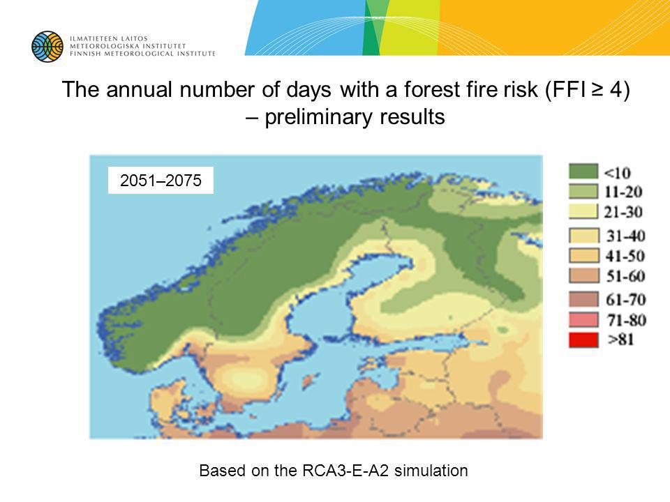 The annual number of days with a forest fire risk (FFI 4) – preliminary results Based on the RCA3-E-A2 simulation 2051–2075