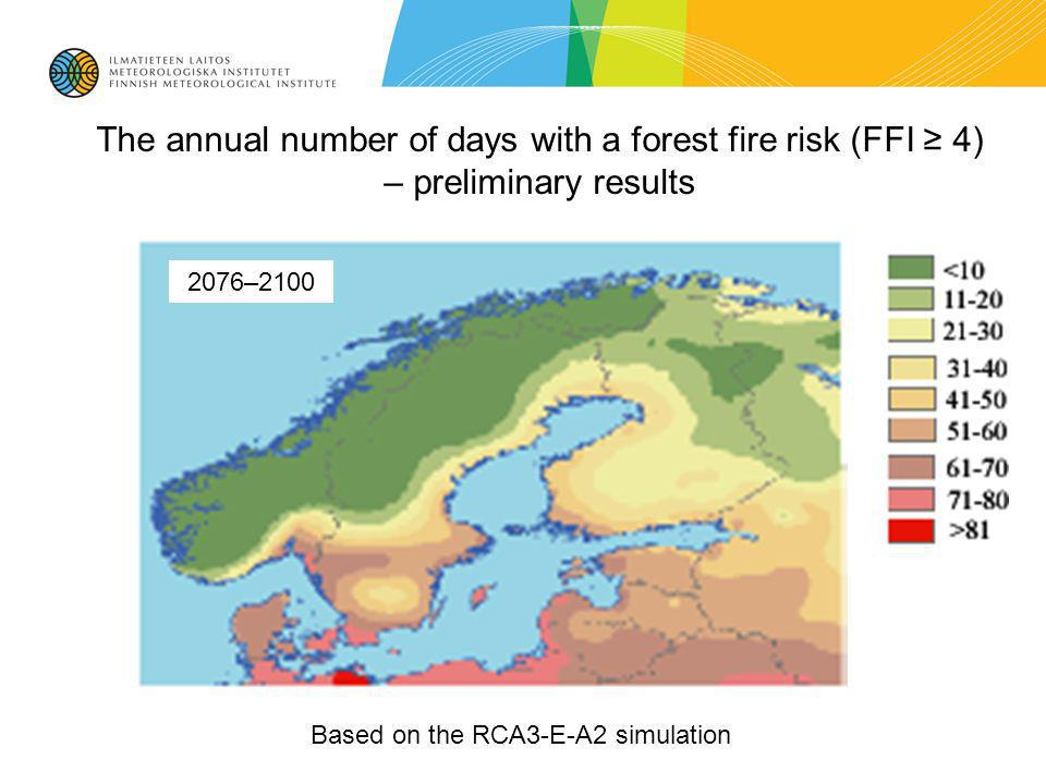 The annual number of days with a forest fire risk (FFI 4) – preliminary results Based on the RCA3-E-A2 simulation 2076–2100
