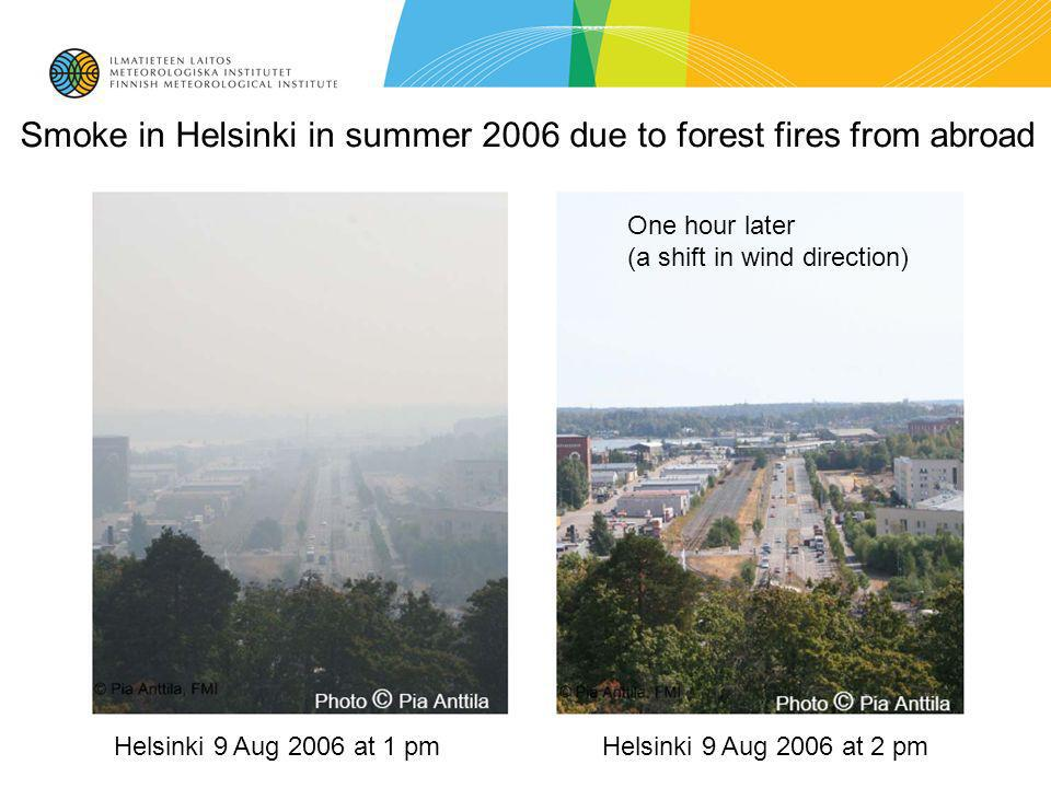 Smoke in Helsinki in summer 2006 due to forest fires from abroad Helsinki 9 Aug 2006 at 1 pmHelsinki 9 Aug 2006 at 2 pm Photo © Pia Anttila One hour later (a shift in wind direction)