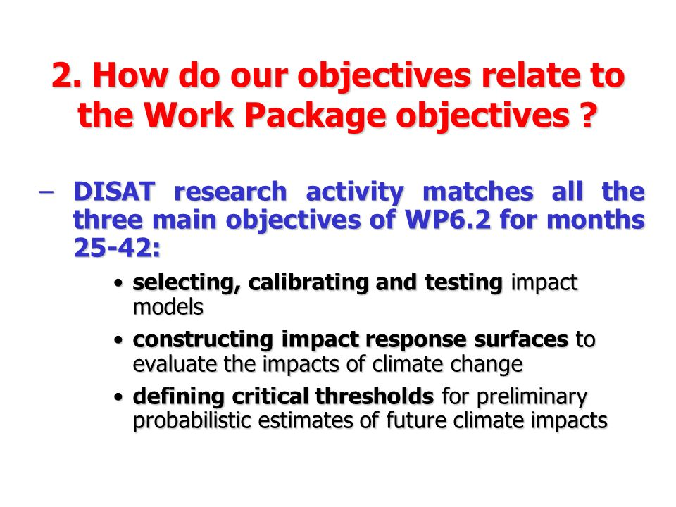 –DISAT research activity matches all the three main objectives of WP6.2 for months 25-42: selecting, calibrating and testing impact modelsselecting, c