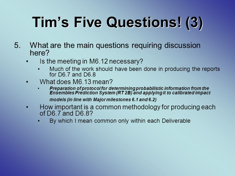 Tims Five Questions. (3) 5.What are the main questions requiring discussion here.