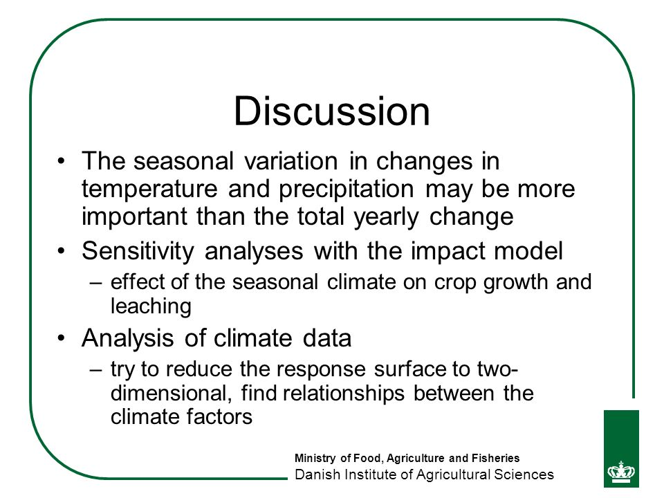 Ministry of Food, Agriculture and Fisheries Danish Institute of Agricultural Sciences Discussion The seasonal variation in changes in temperature and